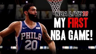 NBA LIVE 18 THE ONE STRETCH BIG| MY FIRST NBA GAME! LETS GET IT!