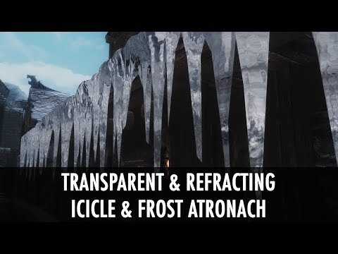 Skyrim Mod Spotlight: Transparent and Refracting Icicle and Frost Atronach