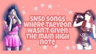 SNSD songs where Taeyeon didn't get the main High Notes!