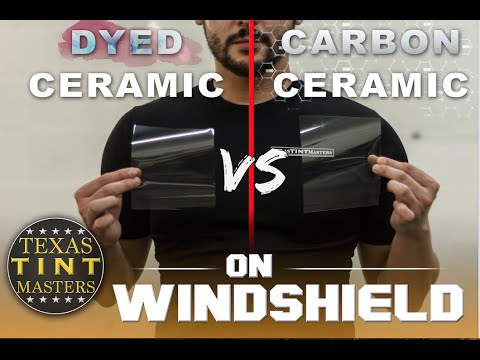 Ceramic Tint: Carbon vs Dyed (on windshield)