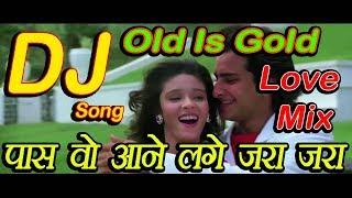 Paas Wo Aane Lage Jara Jara [Old Is Gold] Supar Hite Love Dj Song 2019 By Dj Vicky Patel
