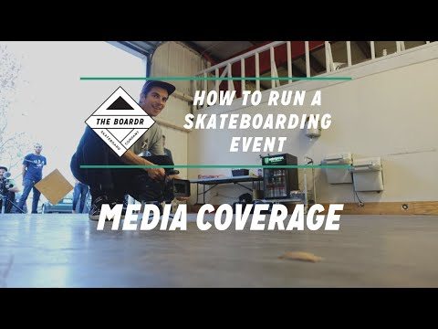 Media Coverage: How to Run a Skateboarding Event
