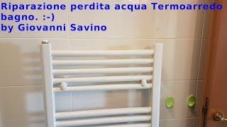Riparazione perdita acqua termoarredo bagno. Repair loss of water heated towel rail. :-) Sub Eng Ita