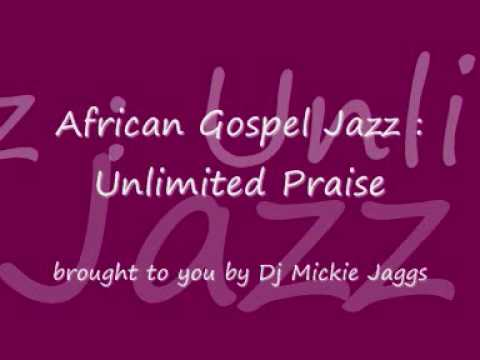 Unlimited Praise African gospel Jazz