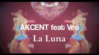 Клип Akcent - La Luna ft. Veo
