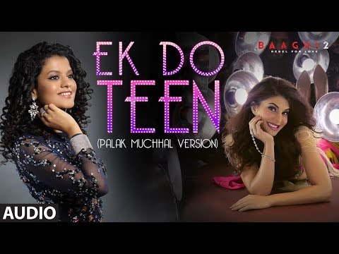 Full Audio: Ek Do Teen | Baaghi 2 | Jacqueline F |Tiger S | Disha P|  Palak M | Ahmed K | Sajid N