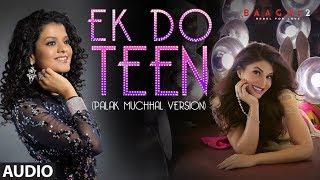 Full Audio Ek Do Teen Baaghi 2 Jacqueline F Tiger S Disha P Palak M Ahmed K Sajid N