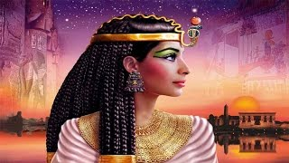 Ancient Egyptian Music - Cleopatra