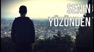 Senin Yüzünden (Official Video)
