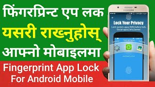 [In Nepali] Fingerprint App Lock On Your Android Mobile For Real Security | Android Secret Trick