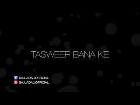Tasweer Bana Ke (Audio)  Sajjad Ali