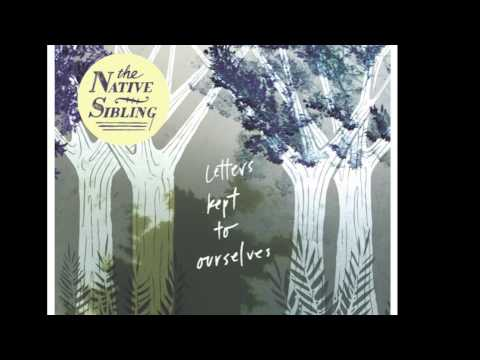 The Native Sibling - Right Here For You