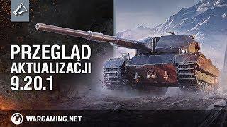 Przegląd aktualizacji 9.20.1 [World of Tanks Polska]