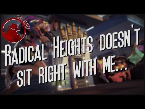 Radical Heights doesn't sit right with me...