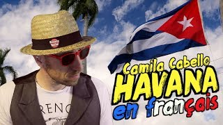 Download Lagu Camila Cabello - Havana ft. Young Thug (traduction en francais) COVER Gratis STAFABAND