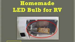 Homemade LED Bulb for RV/Camper/Solar