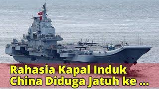 Rahasia Kapal Induk China Diduga Jatuh ke Tangan CIA