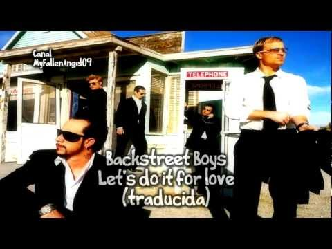 Let's do it for love - BackStreet Boys - Traduccion al Español