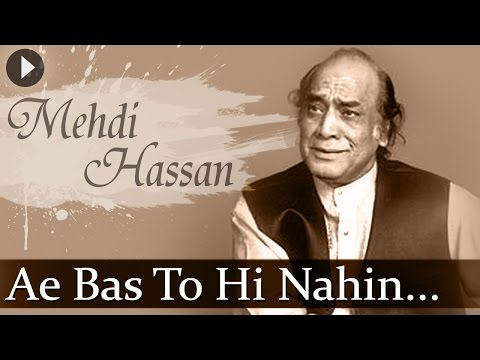 Mehdi Hassan - Ae Bas To Hi Nahin - Top Ghazal Songs video