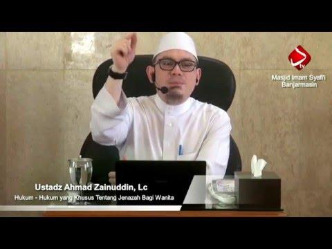 Hukum - Hukum Yang Khusus Tentang Jenazah Bagi Wanita #2 - Ustadz Ahmad Zainuddin, Lc