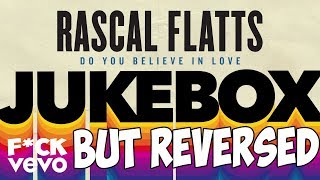Rascal Flatts Do You Believe In Love Audio But Reversed