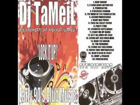 Lock it Up (Early 90's club Music)- Dj TaMeiL