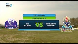 RUSLAN DPL 3 || CYC ATTARIYA  Vs. KATHMANDU GOLDENS || LIVE || DAY 8 MATCH 15