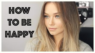 HOW TO BE HAPPY AND POSITIVE | Dealing With Depression and Anxiety