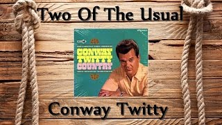 Watch Conway Twitty Two Of The Usual video