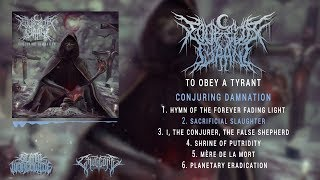 TO OBEY A TYRANT - CONJURING DAMNATION [OFFICIAL EP STREAM] (2019) SW EXCLUSIVE