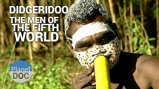 Didgeridoo. The Men of Fifth World | Tribes - Planet Doc Full Documentaries