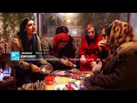 Encore! - Iran: lifting the veil of Tehran's cultural life