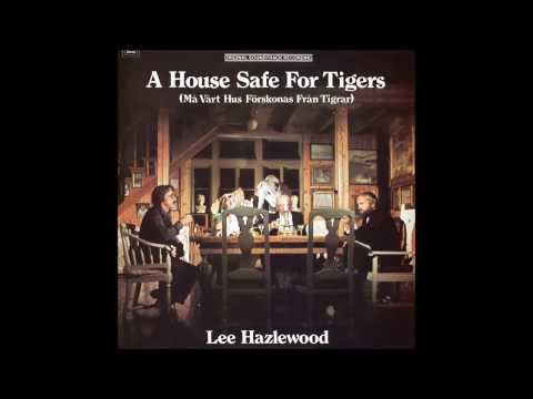Lee Hazlewood - A House Safe For Tigers