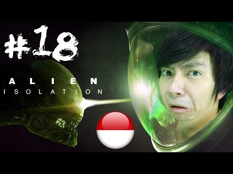 Run Your Life - Alien: Isolation - Indonesia Gameplay - Part 18
