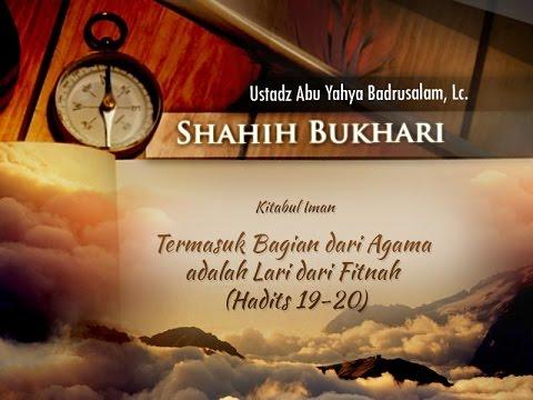 Shahih Bukhari: Termasuk Bagian dari Agama adalah Lari dari Fitnah (Ustadz Badrusalam, Lc.)