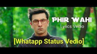 download lagu Phir Wahi - Jagga Jasoos  Vedio Whatsapp Status gratis