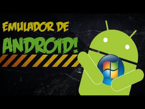 Android en Windows - Emulador de Android para PC