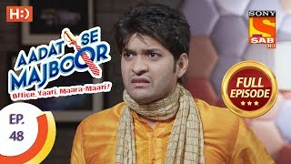 Aadat Se Majboor - Ep 48 - Full Episode - 7th December, 2017
