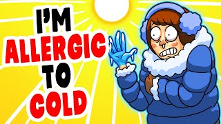 I'm Allergic to COLD