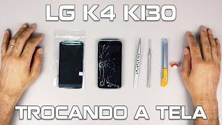 LG K4 COM TELA QUEBRADA? VEJA COMO TROCAR!