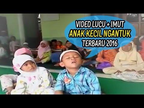 Lucuuu! Kumpulan Anak Kecil Indo Ngantuk Terbaru 2016 #Dijamin Ngakak