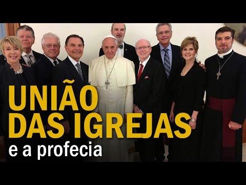 União das igrejas e a profecia