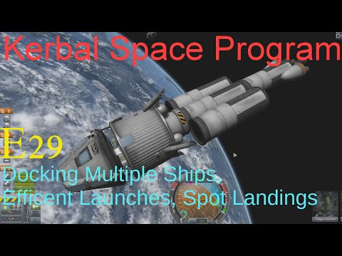 Kerbal Space Program 29-Dock Multiple Ships,Efficient Launches,Spot Landing.LetsPlay, Playthrough
