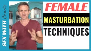 Female Masturbation Basic Techniques - How To Make Her Very Wet