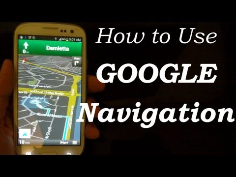 Google NAVIGATION, MAPS for Samsung Galaxy S4, S3, HTC One X FREE