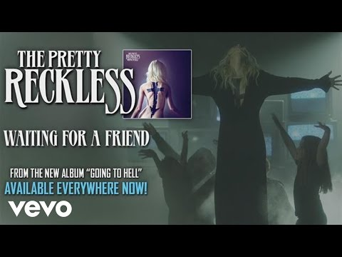 The Pretty Reckless - Waiting for a Friend (audio) Music Videos