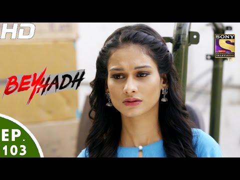Beyhadh - बेहद - Ep 103 - 2nd Mar, 2017 thumbnail