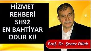 Prof. Dr. Şener Dilek - Hizmet Rehberi - Sh92 - En Bahtiyar Odur ki!