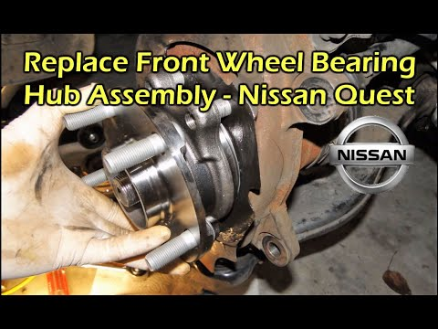 Nissan Quest Front Wheel Bearing Replacment 2004 - 2009