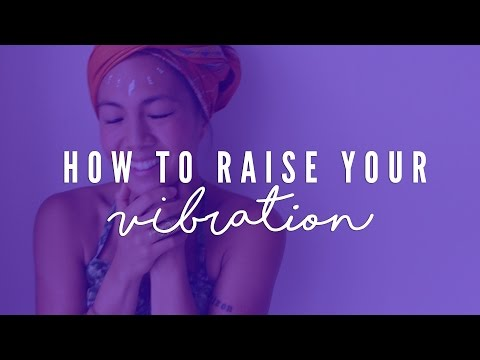 How to Raise Your Positive Vibration (Even When You Feel Low)